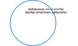 Refleksioner om et snarligt færdigt universitets uddannelse