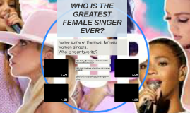 WHO IS THE GREATEST FEMALE SIGER EVER?