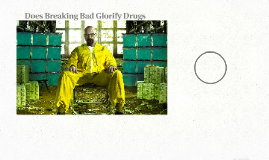 Does Breaking Bad Glorify Drugs