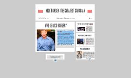 RICK HANSEN- THE GREATEST CANADIAN