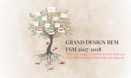 Copy of GRAND DESIGN BEM FSM 2017/2018