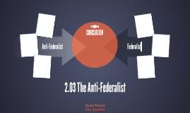 2.03 The Anti-Federalist