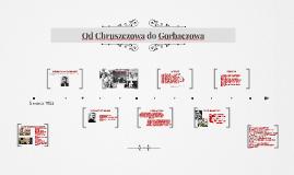 Od Chruszczowa do Gorbaczowa