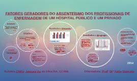 FATORES GERADORES DO ABSENTEÍSMO DOS PROFISSIONAIS DE ENFERM