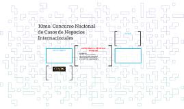 10mo. Concurso Nacional de Casos de Negocios Internacionales