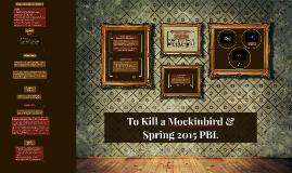 Spring 2015 PBL - To Kill a Mockingbird