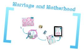 Motherhood and Marriage