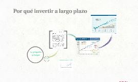 Por qué invertir a largo plazo