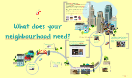 What does your neighbourhood need?