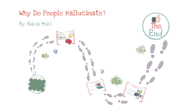 Why Do People Hallucinate?