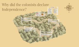Why did the colonists declare Independence?
