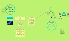 Copy of Copy of Copy of                                     BOLI  GENETICE  UMANE
