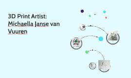 3D Print Artist: Michaella Janse van Vuuren