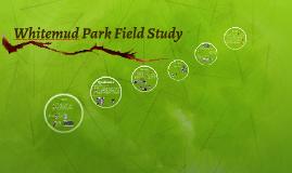 Whitemud park field study