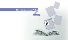Slavery in the Hudson Valley