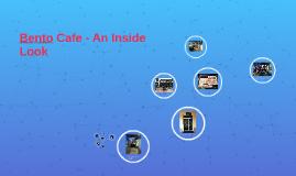 Bento Cafe - An Inside Look