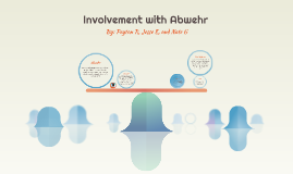 Involvement with Abwehr