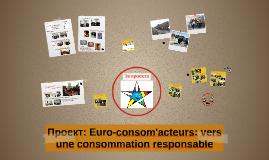 Проект: Euro-consom'acteurs: vers une consommation responsab