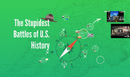 The Stupidest Battles of U.S. History