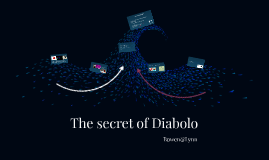 Copy of The secret of Diabolo