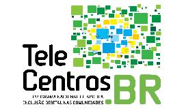 Núcleo de Inclusão Digital - Telecentros.BR