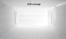 Défi courage