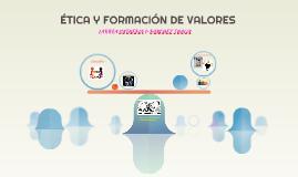 ÉTICA Y FORMACIÓN DE VALORES