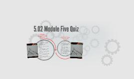 5.02 Module Five Quiz