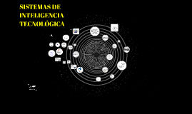 SISTEMAS DE INTELIGENCIA TECNOLOGICA