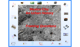 Mexico City: An Urban History--Framing Questions