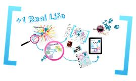+1 Real Life