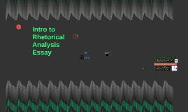 Intro to Rhetorical Analysis Essay
