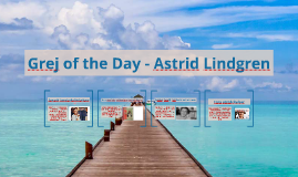 Grej of the Day. Astrid Lindgren.