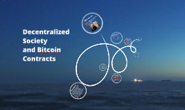 Decentralized Society and Bitcoin Contracts