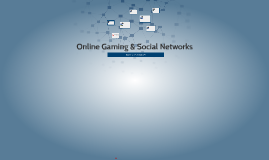 Online Gaming & Social Networks
