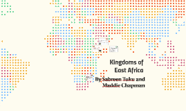 Copy of Kingdoms of East Africa