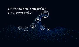 DERECHO DE LIBERTAD DE EXPRESIÓN