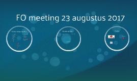 FO meeting 23 augustus 2017
