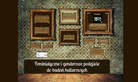 6. Feministyczne, genderowe podejście do badań kulturowych