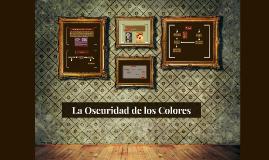 Copy of La Oscuridad de los Colores