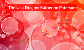 The Last Dog by: Katherine Paterson
