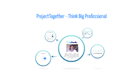 Copy of ProjectTogether - Think Big Pro