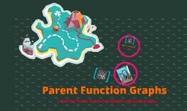 Parent Function Graphs