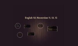 English 10: November 11, 13, 15