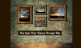 Film Quiz II for History Through Film
