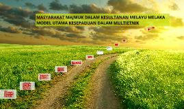 Copy of MASYARAKAT MAJMUK DALAM KESULTANAN MELAYU MELAKA MODEL UTAMA