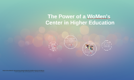 The Power of a WoMen's Center in Higher Education