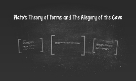 plato    s theory of forms and the allegory of the cave by alena    plato    s theory of forms and the allegory of the cave