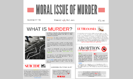 MORAL ISSUE OF MURDER