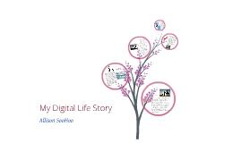 My Digital Life Story